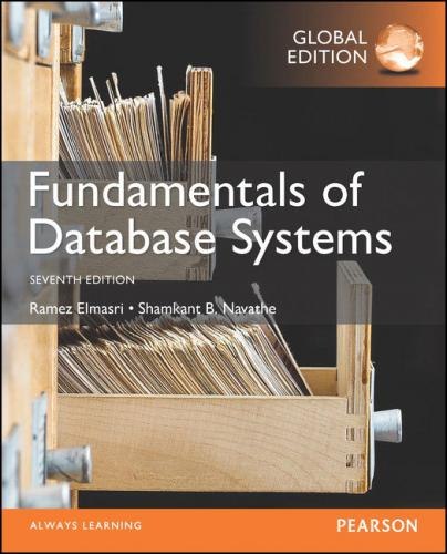 Fundamentals of Database Systems, 7/E (Global Edition)