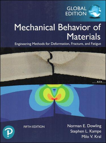 Mechanical Behavior of Materials Engineering Methods for Deformation, Fracture, and Fatigue  5/E